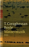 Boyle, T. C.: Wassermusik