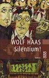 Haas, Wolf: Silentium!