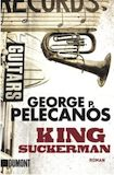 Pelecanos, George P.: King Suckerman