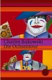 Bukowski, Charles: Die Ochsentour