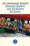 Schmitt, Éric-Emmanuel: Monsieur Ibrahim und die Blumen des Koran