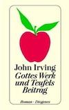 Irving, John: Gottes Werk und Teufels Beitrag