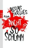 Fargues, Nicolas: Nicht so schlimm