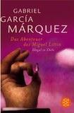 García Márquez, Gabriel: Die Abenteuer des Miguel Littín