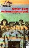 Updike, John: Unter dem Astronautenmond
