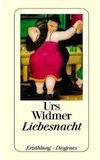 Widmer, Urs: Liebesnacht