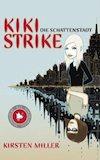 Miller, Kirsten: Kiki Strike. Die Schattenstadt
