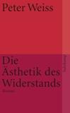 Weiss, Peter: Ästhetik des Widerstands