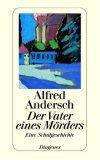 Andersch, Alfred: Der Vater eines Mörders