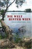 Leidenfrost, Martin: Die Welt hinter Wien