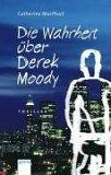 MacPhail, Catherine: Die Wahrheit über Derek Moody