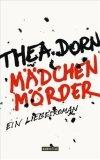 Dorn, Thea: Mädchenmörder