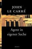 Le Carré, John: Agent in eigener Sache