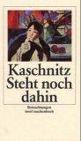 Kaschnitz, Marie Luise: Steht noch dahin