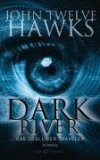 Twelve Hawks, John: Dark River