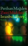 Mağden, Perihan: Zwei Mädchen: Istanbul-Story