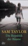 Taylor, Sam: Die Republik der Bäume