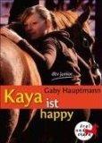 Hauptmann, Gaby: Kaya ist happy