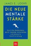 Loehr, James E.: Die neue mentale Stärke