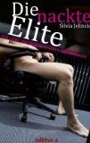 Jelincic, Silvia: Die nackte Elite