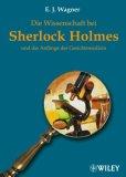 Wagner, E. J.: Wissenschaft bei Sherlock Holmes …