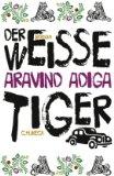 Adiga, Aravind: Der weiße Tiger