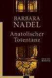 Nadel, Barbara: Anatolischer Totentanz