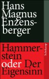 Enzensberger, Hans Magnus: Hammerstein oder der Eigensinn