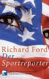 Ford, Richard: Der Sportreporter