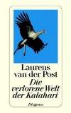 Laurens van der Post: Die verlorene Welt der Kalahari