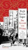 Trevor-Roper, Hugh: Der Eremit von Peking