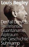 Begley, Louis: Der Fall Dreyfus