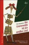 Orsenna, Érik: Die Grammatik ist ein sanftes Lied