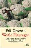 Orsenna, Érik: Weiße Plantagen