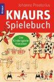 Preetorius, Johanna: Knaurs Spielebuch