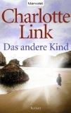 Link, Charlotte: Das andere Kind