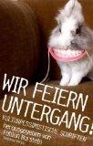 Burstein, Fabian (Hrsg.): Wir feiern Untergang!