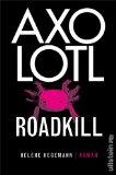 Hegemann, Helene: Axolotl Roadkill