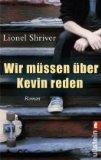 Shriver, Lionel: Wir müssen über Kevin reden