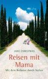 Christmas, Jane: Reisen mit Mama