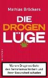 Bröckers, Mathias: Die Drogenlüge