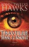 Twelve Hawks, John: Traveller – Das Finale