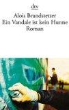 Brandstetter, Alois: Ein Vandale ist kein Hunne