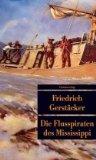 Gerstäcker, Friedrich: Die Flusspiraten des Mississippi