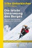 Unterkircher/Marrone: Die letzte Umarmung des Berges