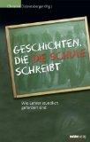 Dobretsberger, Christine: Geschichten, die die Schule schreibt