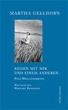 Gellhorn, Martha: Reisen mit mir und einem Anderen