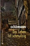 Buchcover Goldmann Das Leben ist schmutzig