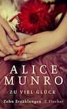 Munro, Alice: Zu viel Glück 6–10
