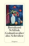 Schlink, Bernhard: Gedanken über das Schreiben